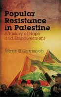 """Popular Resistance in Palestine: A history of Hope and Empowerment"""